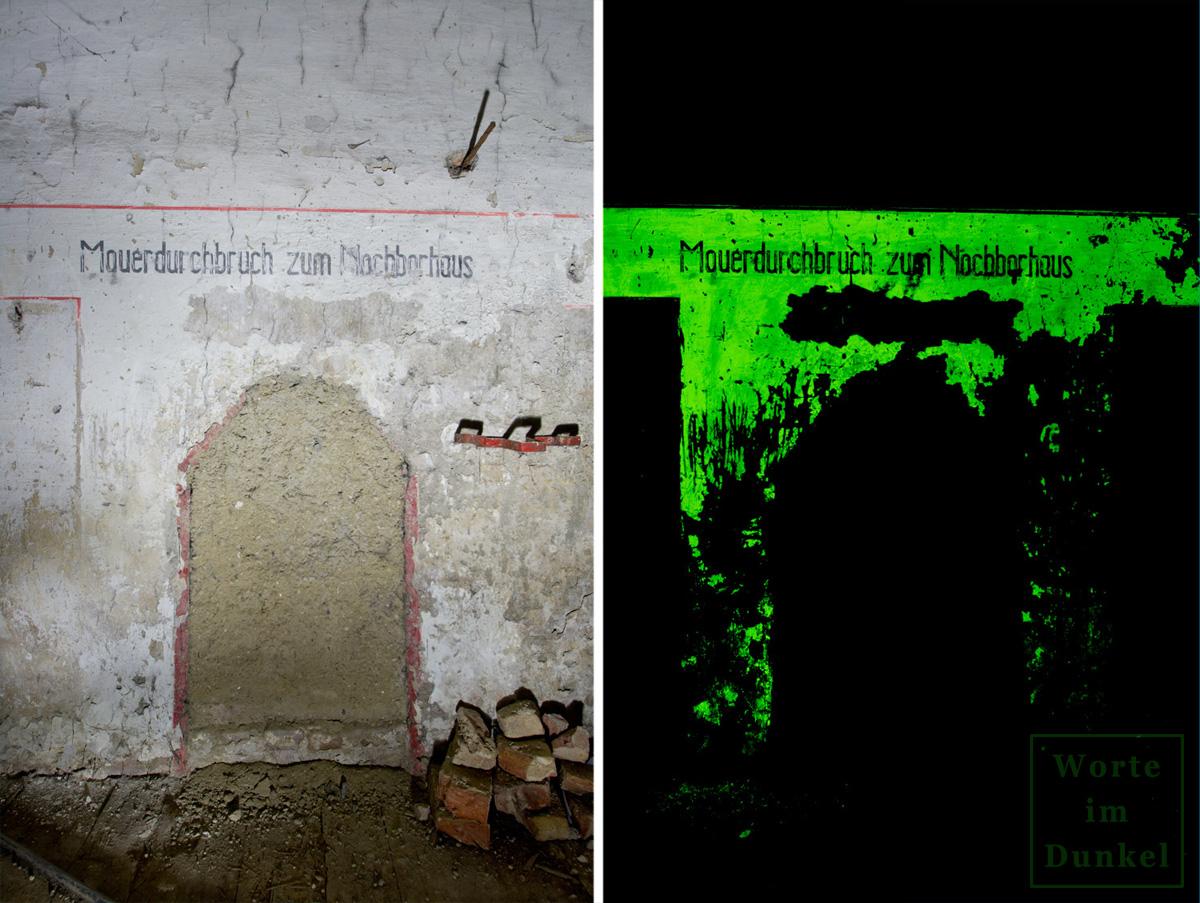 Mauerdurchbruch mit Schablonenbeschriftung – links der normale Anblick im Licht der Taschenlampe, rechts phosphoreszierend in der Dunkelheit